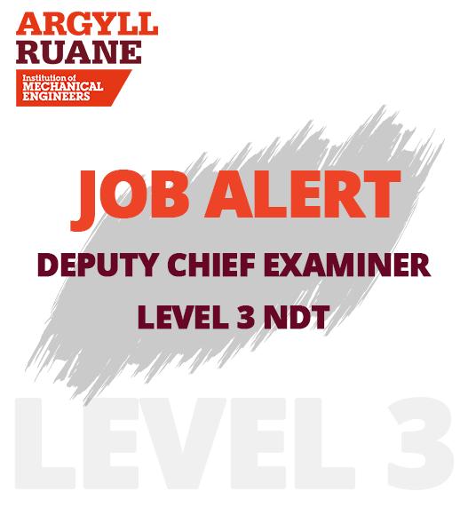 Level 3 NDT Job Alert – Deputy Chief Examiner